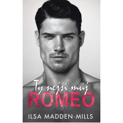 Ty nejsi můj Romeo