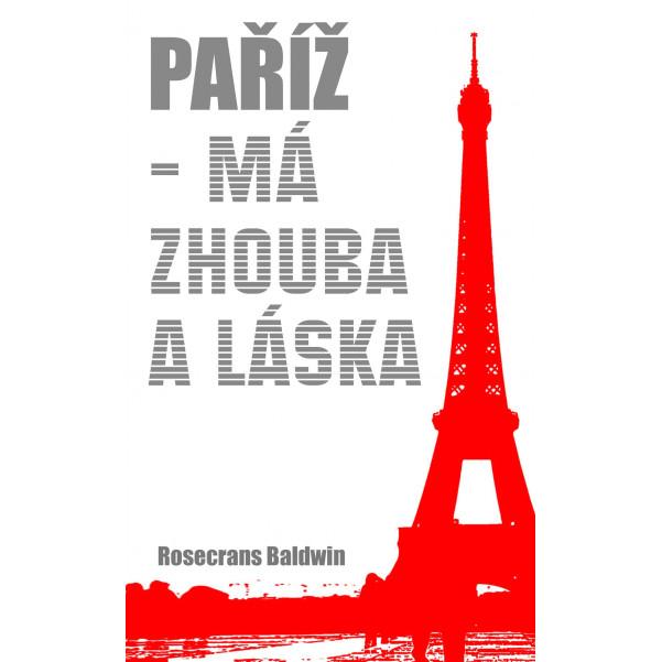 Paříž - Má zhouba a láska