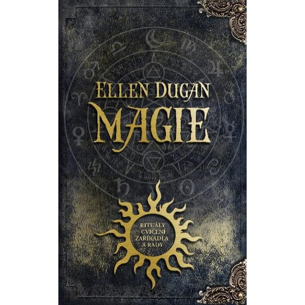 Magie - rituály, cvičení, zaklínadla a rady