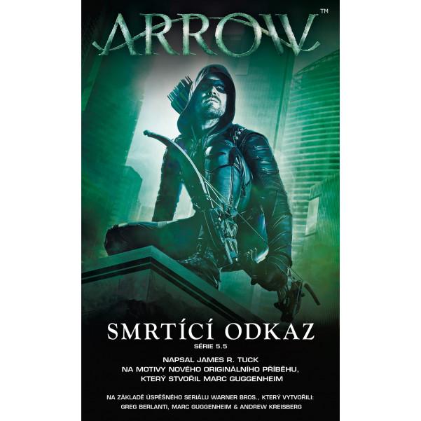 Arrow - Smrtící odkaz